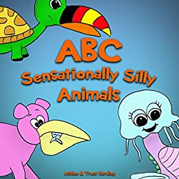 ABC of Sensationally Silly Animals: Kids Alphabet ABC Books for Kids and Kindergarten Children (Preschool, Toddlers and Kids) by [Harding, Trent, Harding, Ashlee]