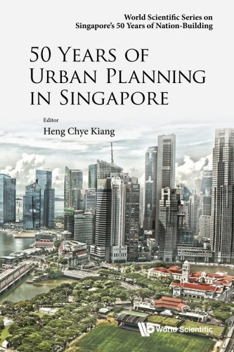 50 Years Of Urban Planning In Singapore  World Scientific Series On Singapore's 50 Years Of Nation Building