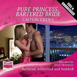 Pure Princess, Bartered Bride Audiobook