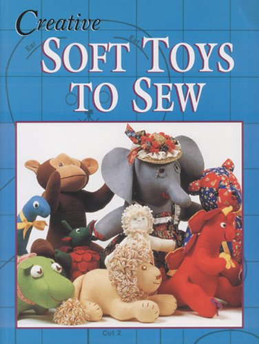 Creative Soft Toys to Sew (Milner Craft Series)
