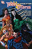 Teen Titans Vol. 4: The Future is Now