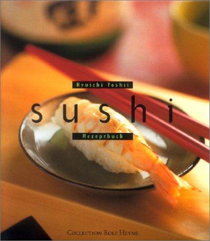 Sushi. Rezeptbuch