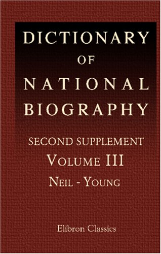 Download Dictionary of National Biography: Second Supplement. Volume 3. Neil - Young pdf epub