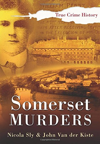 Download Somerset Murders (Sutton True Crime History) PDF