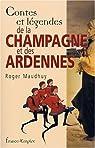 Contes et légendes de la Champagne et des Ardennes par Maudhuy