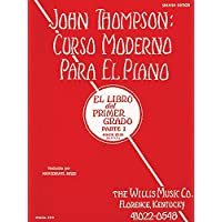 John Thompson's modern course for the piano (curso moderno). First grade, part 1 (spanish)