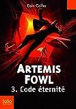 Artemis Fowl , 3 : Code éternité (French Edition)