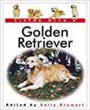 Living with a Golden Retriever, Sally Stewart, 0764152599
