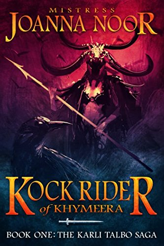 Kock Rider of Khymeera: Book One: The Saga of Karli Talbo (Special Edition) by Independently published
