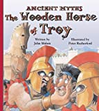 The Wooden Horse of Troy, John Malam, 1404809066