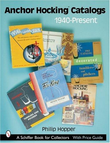 Anchor Hocking Catalogs, 1940-present (Schiffer Book for Collectors) from Brand: Schiffer Pub Ltd