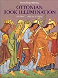 Ottonian Book Illumination : An Historical Study, Mayr-Harting, Henry, 1872501745