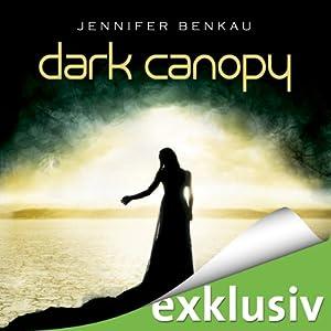 Dark Canopy (Dark Canopy 1) Hörbuch