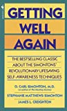 Book cover image for Getting Well Again: The Bestselling Classic About the Simontons' Revolutionary Lifesaving Self- Awareness Techniques