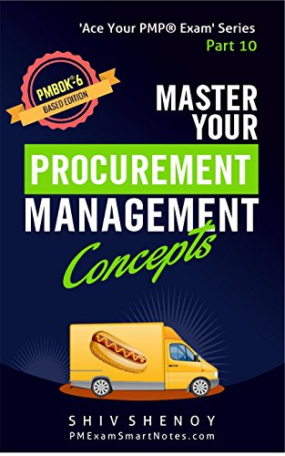 Master Your Procurement Management Concepts: For PMBOK® 6th Edition - Essential PMP® Concepts Simplified (Ace Your PMP® Exam Book 10) (English Edition)