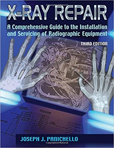 X ray repair a comprehensive guide to the installation and x ray repair a comprehensive guide to the installation and servicing of radiographic equipment 3rd edition fandeluxe Choice Image