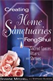 Creating Home Sanctuaries with Feng Shui, Shawne Mitchell and Stephanie Gunning, 1564145700