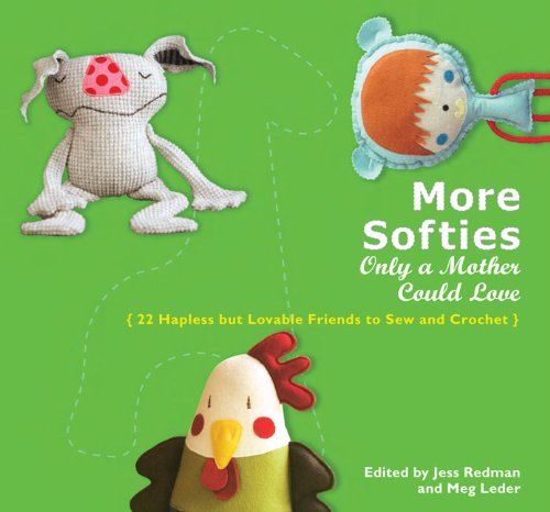More Softies Only a Mother Could Love: 22 Hapless but Lovable Friends to Sew and (Redman Halloween)