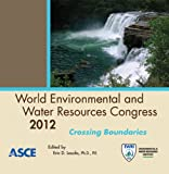 World Environmental and Water Resources Congress 2012 : Crossing Boundaries, Eric D. Loucks, 0784412316