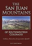 The San Juan Mountains of Southwestern Colorado - Calderas, Mastodons, Conquistadors & Gold