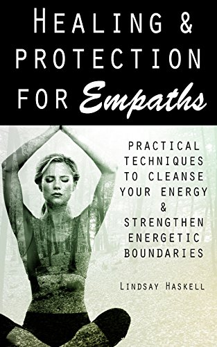 Healing and Protection for Empaths: Energy Rituals for Empaths that