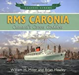 RMS Caronia, William H. Miller and Brian Hawley, 0752457918