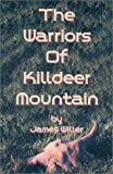 The Warriors of Killdeer Mountain, James Willer, 1564112551