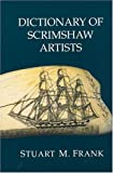 Dictionary of Scrimshaw Artists