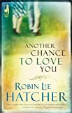 Another Chance to Love You (Steeple Hill Women's Fiction #33)