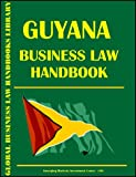 Guyana Business Law Handbook, Global Investment and Business Center, Inc. Staff, 073971970X