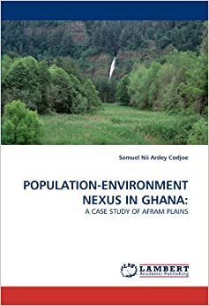 Book POPULATION-ENVIRONMENT NEXUS IN GHANA: A CASE STUDY OF AFRAM PLAINS