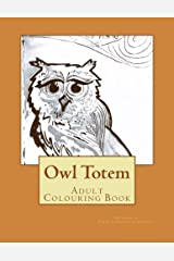 Owl Totem: Adult Colouring Book (Volume 1)