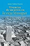 Vivencias de un joven en la vieja Managua (Spanish Edition)