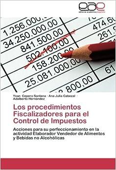 Book Los procedimientos Fiscalizadores para el Control de Impuestos: Acciones para su perfeccionamiento en la actividad Elaborador Vendedor de Alimentos y Bebidas no Alcohólicas