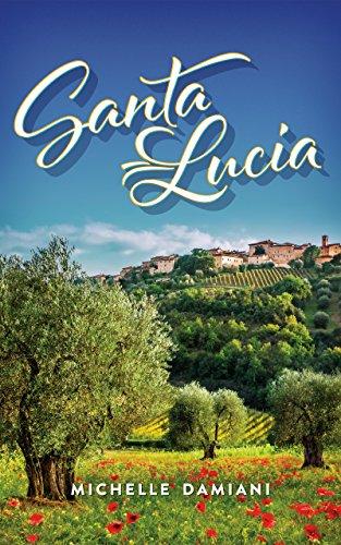 Santa Lucia: Book One of the Santa Lucia Series ()
