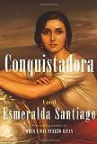Conquistadora, Esmeralda Santiago, 0307268322