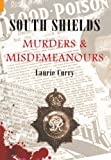 South Shields Murders and Misdemeanours