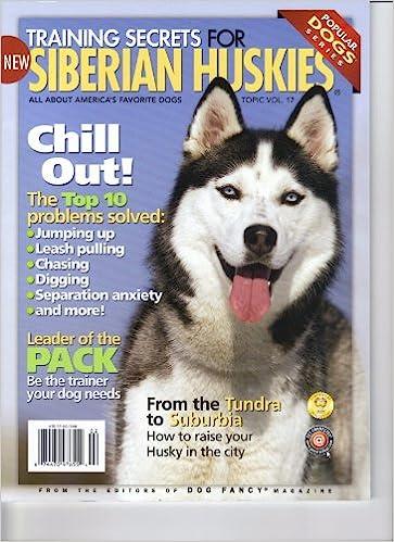 Training Secrets For Siberian Huskies Volume 17 Popular Dogs Series