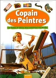 Copain des peintres : La Boîte à idées des artistes en herbe par Geneviève Casterman