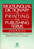 Multilingual Dictionary of Print and Publishing Terms, John Peacock, 0948905352