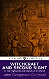 Witchcraft and Second Sight in the Highlands and Islands of Scotland Pdf