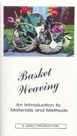 Basket Weaving: An Introduction to Materials and Methods [VHS]