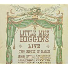 HIGGINS;LITTLE MISS - LIVE: TWO NIGHTS IN MARCH by HIGGINS;LITTLE MISS