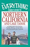 The Everything Family Guide to Northern California and Lake Tahoe, Kim Kavin, 1598697145
