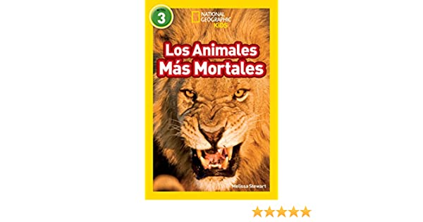 National Geographic Readers: Los Animales Mas Mortales (Deadliest Animals) (Spanish Edition) - Kindle edition by Melissa Stewart.