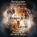 Revelation: Demon Kin Audiobook by T.R. Lester Narrated by David S. Dear