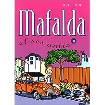 MAFALDA T08: MAFALDA ET SES AMIS
