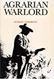 Agrarian Warlord : Saturnino Cedillo and the Mexican Revolution in San Luis Potosi, Ankerson, Dudley, 0875801013