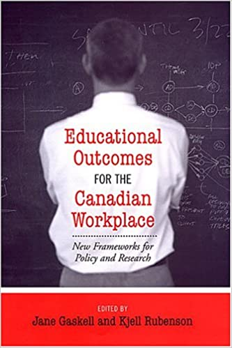Book Educational Outcomes for the Canadian Workplace: New Frameworks for Policy and Research