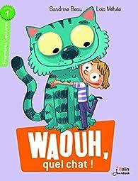 Waouh, quel chat ! par Sandrine Beau
